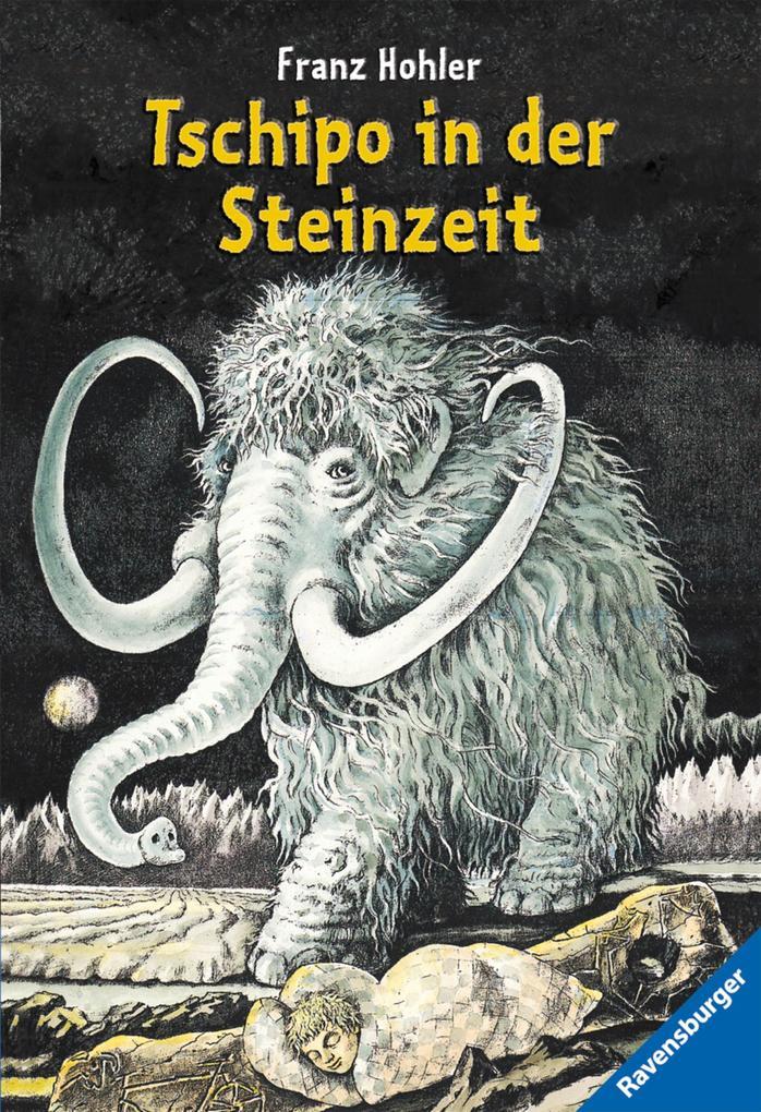 Hohler, F: Tschipo in der Steinzeit als Taschenbuch