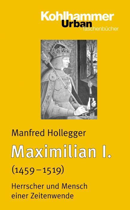 Maximilian I. (1459-1519) als Buch
