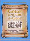 Götter gaben uns die Gene