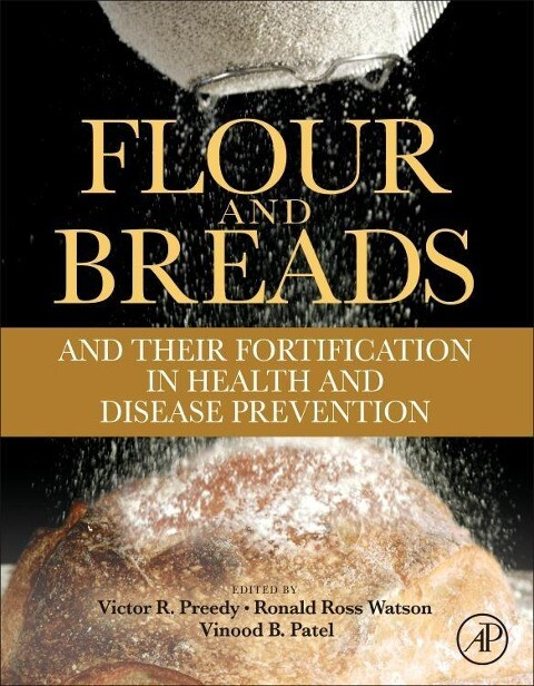 Flour and Breads and their Fortification in Health and Disease Prevention als Buch von