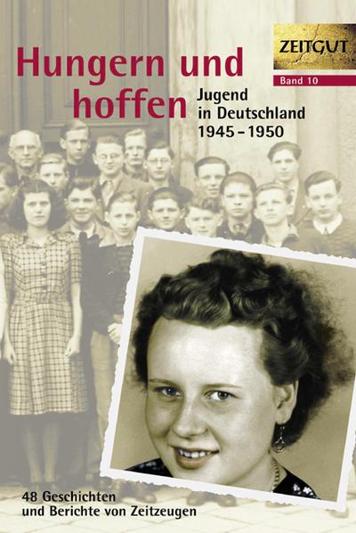 Hungern und hoffen. Jugend in Deutschland 1945-1950 als Buch