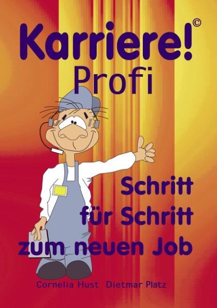 Karriere! Profi Schritt für Schritt zum neuen Job als Buch