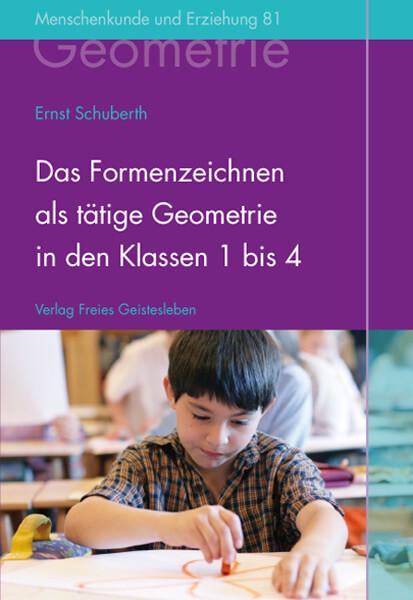 Das Formenzeichnen als tätige Geometrie in den Klassen 1 bis 4 als Buch