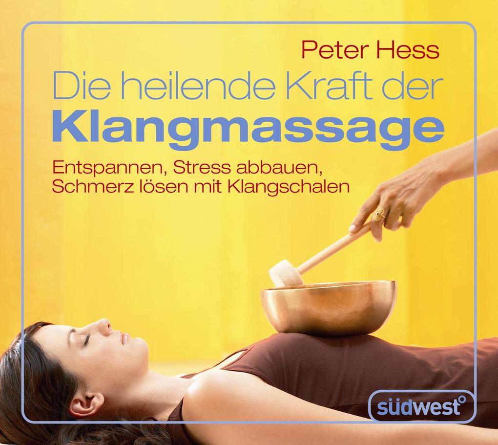 Die heilende Kraft der Klangmassage als Hörbuch Download