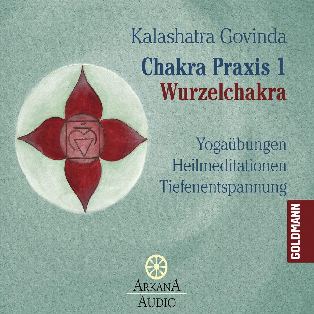 Chakra Praxis 1 - Wurzelchakra als Hörbuch Download