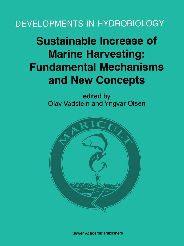 Sustainable Increase of Marine Harvesting: Fundamental Mechanisms and New Concepts als Buch von - Springer Netherlands