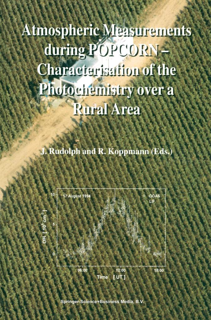 Atmospheric Measurements during POPCORN - Characterisation of the Photochemistry over a Rural Area als Buch von - Springer Netherlands