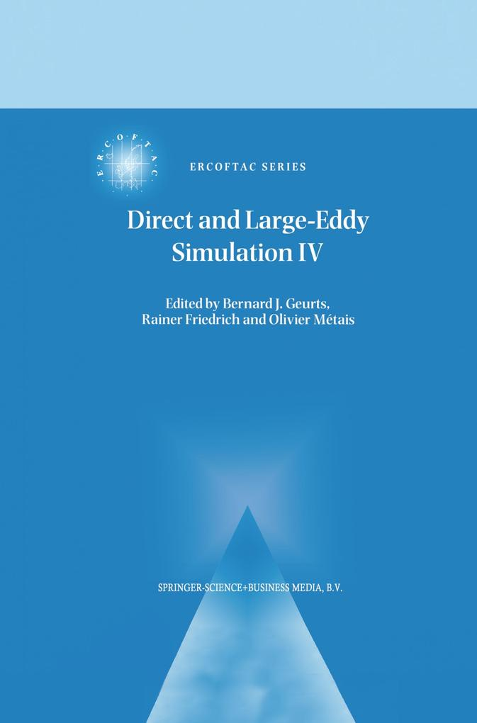 Direct and Large-Eddy Simulation IV als Buch von - Springer Netherlands