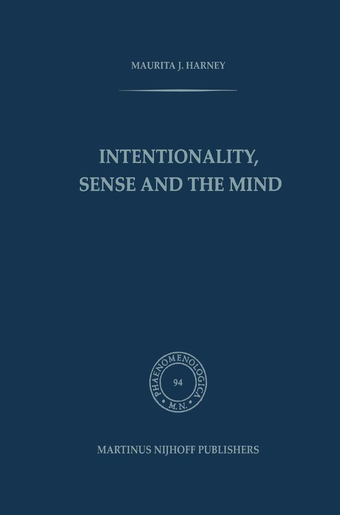 Intentionality, Sense and the Mind als Buch von M. J. Harney - Springer Netherlands