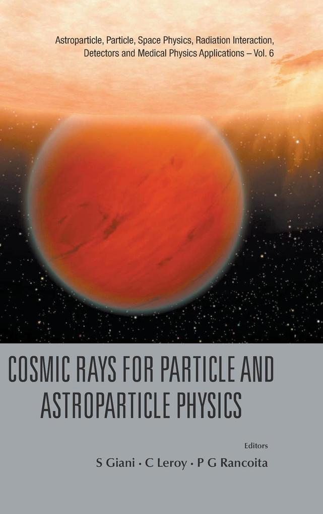 Cosmic Rays for Particle and Astroparticle Physics