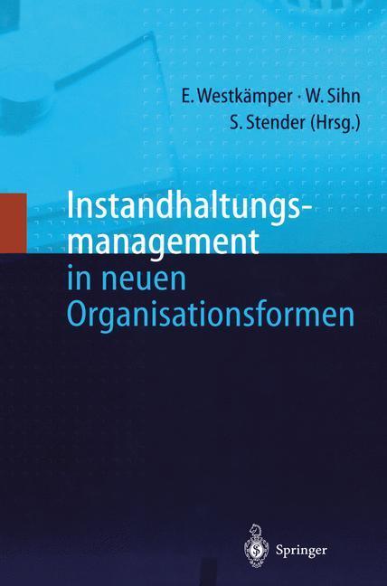 Instandhaltungsmanagement in neuen Organisationsformen als Buch