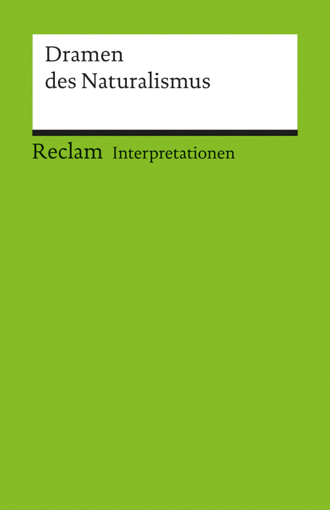 Interpretationen: Dramen des Naturalismus als Taschenbuch