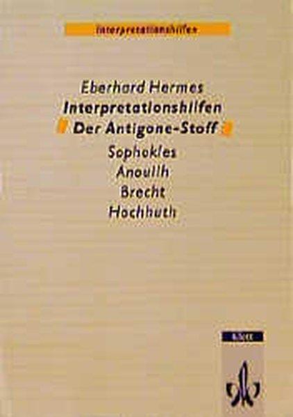 Interpretationshilfen Der Antigone-Stoff als Buch