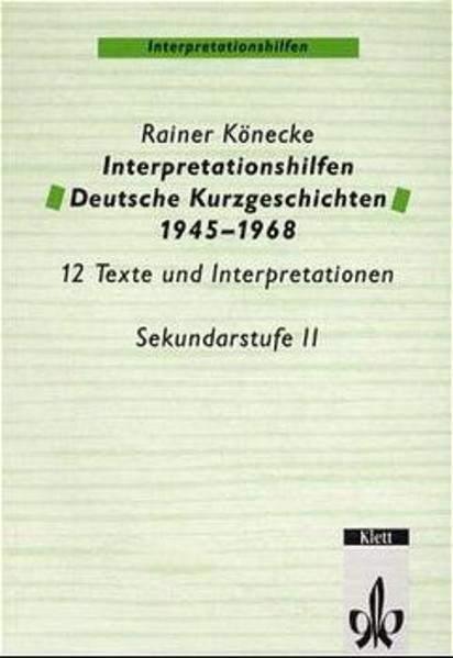 Interpretationshilfen Deutsche Kurzgeschichten 1945-1968 als Buch