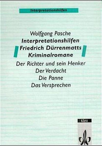 Interpretationshilfen Friedrich Dürrenmatts Kriminalromane als Buch