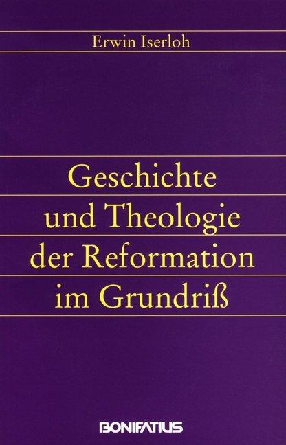 Geschichte und Theologie der Reformation im Grundriß als Buch