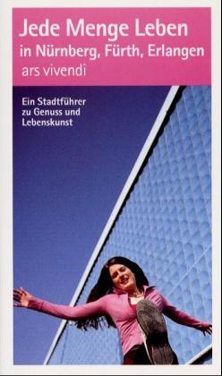 Jede Menge Leben in Nürnberg, Fürth, Erlangen als Buch