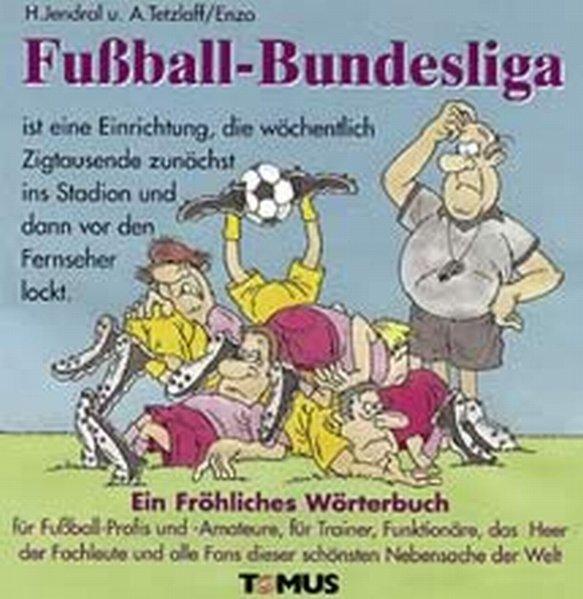 Fußball - Bundesliga. Ein fröhliches Wörterbuch als Buch