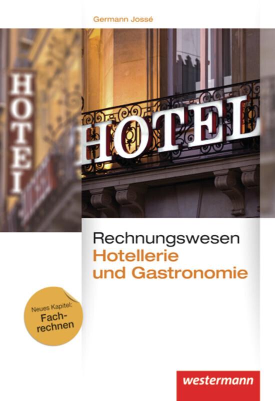 Rechnungswesen für Hotellerie und Gastronomie. Schülerband als Buch