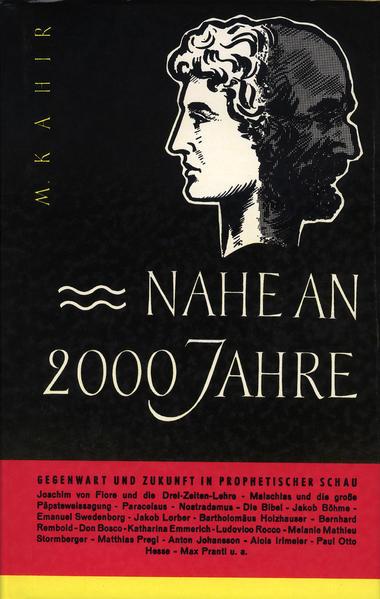 Nahe an 2000 Jahre. Gegenwart und Zukunft in prophetischer Schau als Buch