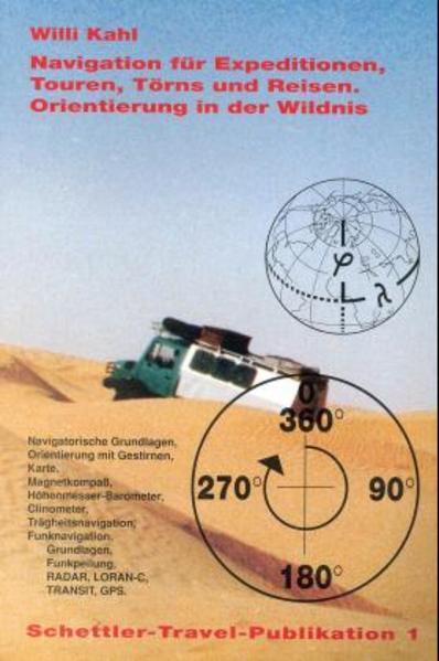 Navigation für Expeditionen, Touren, Törns und Reisen. Orientierung in der Wildnis als Buch