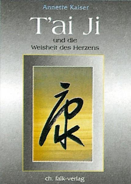Tai Ji und die Weisheit des Herzens als Buch