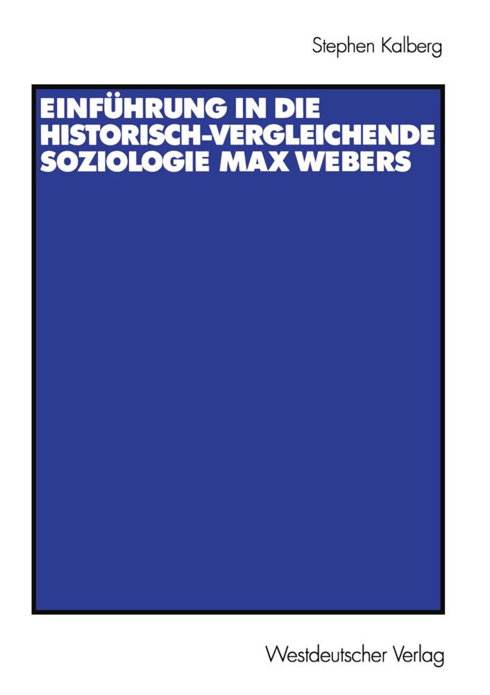 Einführung in die historisch-vergleichende Soziologie Max Webers als Buch
