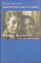 Geschichte zweier Leben. Wladimir Rosenbaum, Aline Valangin als Buch