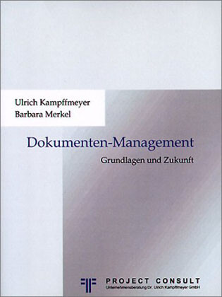 Grundlagen und Zukunft des Dokumentenmanagements als Buch