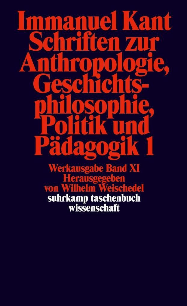 Schriften zur Anthropologie I, Geschichtsphilosophie, Politik und Pädagogik als Taschenbuch