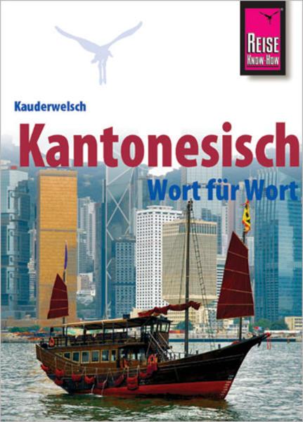 Kauderwelsch Sprachführer Kantonesisch - Wort für Wort als Buch