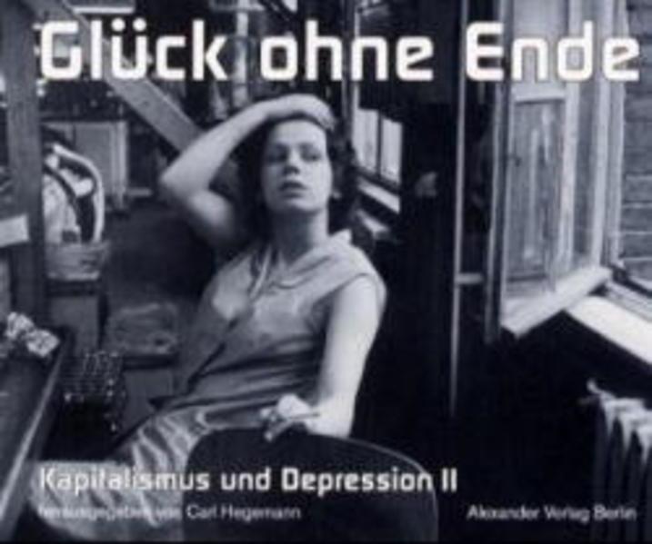Kapitalismus und Depression 02. Glück ohne Ende als Buch