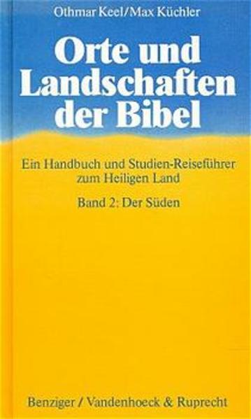 Orte und Landschaften der Bibel. Der Süden als Buch