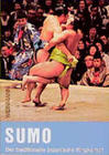 Sumo. Der traditionelle japanische Ringkampf