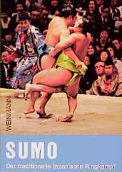 Sumo. Der traditionelle japanische Ringkampf als Buch