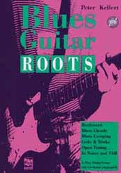 Blues Guitar Roots mit CD als Buch (gebunden)