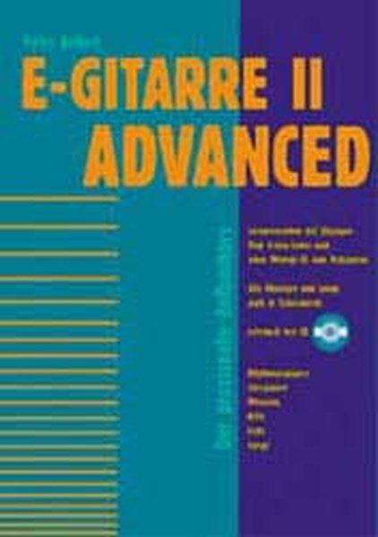 E-Gitarre 2 Advanced. Aufbaukurs mit CD als Buch