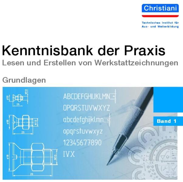 Kenntnisbank der Praxis 1. Lesen und Erstellen von Werkstattzeichnungen als Buch