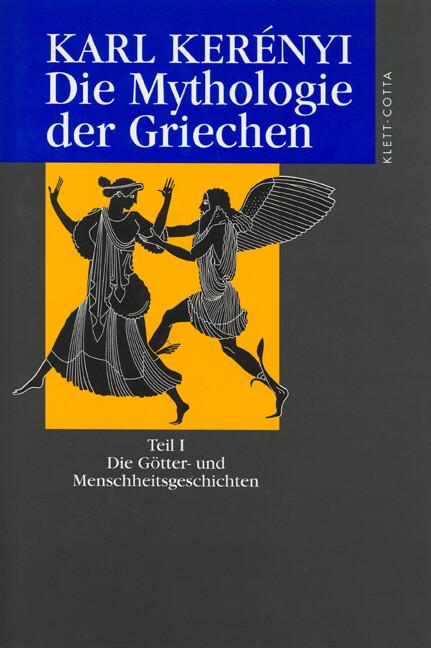 Die Mythologie der Griechen 1. Die Götter- und Menschheitsgeschichten als Buch
