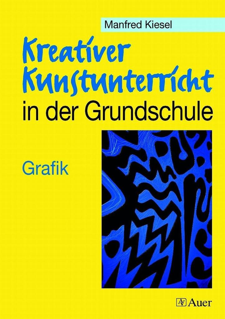 Kreativer Kunstunterricht in der Grundschule. Grafik als Buch