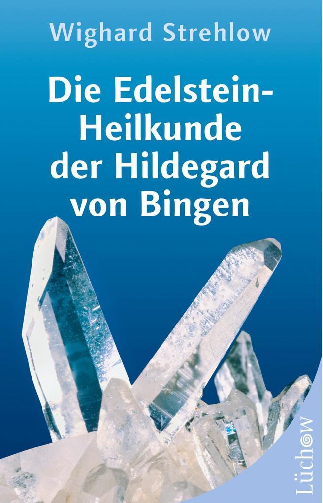 Die Edelstein-Heilkunde der Hildegard von Bingen als Buch