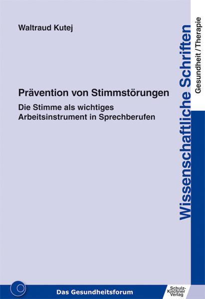 Prävention von Stimmstörungen als Buch von Waltraud Kutej