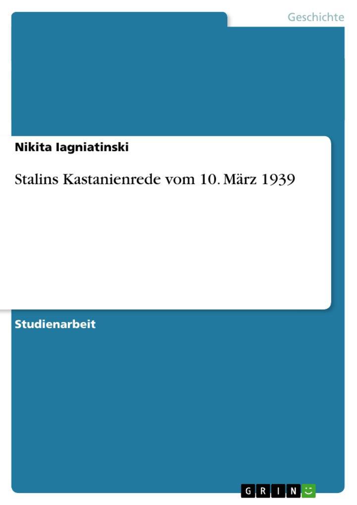 Stalins Kastanienrede vom 10. März 1939 als Buch von Nikita Iagniatinski - GRIN Publishing