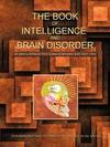 The Book of Intelligence and Brain Disorder: Your Brain Must Have All Forms of Intelligence: IQ, Eq, and CQ