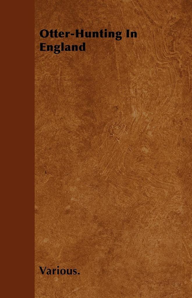 Otter-Hunting in England als Taschenbuch von Various - Swedenborg Press
