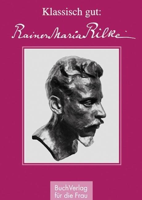 Klassisch gut: Rainer Maria Rilke als Buch