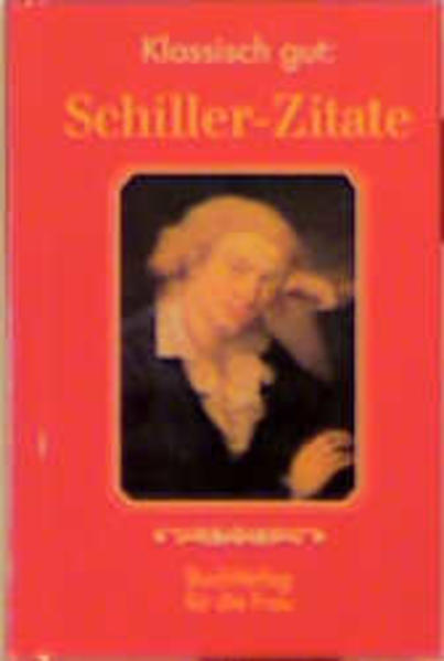 Klassisch gut: Schiller-Zitate als Buch