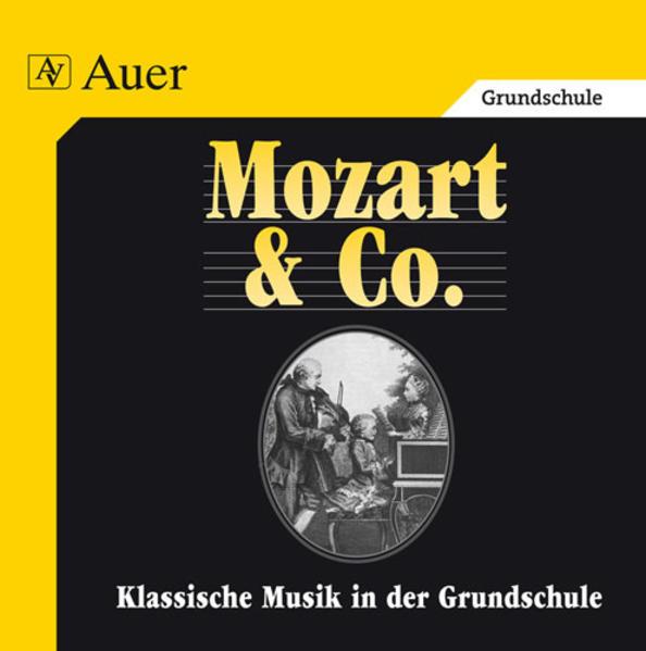 Klassische Musik in der Grundschule. Mozart und Co. CD mit Hörbeispielen als Hörbuch