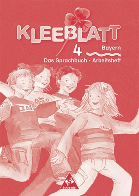 Kleeblatt. Das Lesebuch/Das Sprachbuch 4. Arbeitsheft. Bayern als Buch