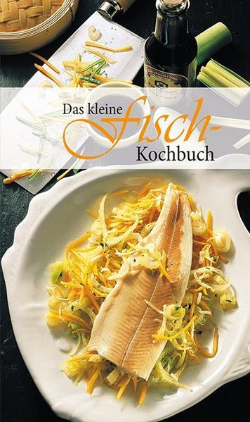 Das kleine Fischkochbuch als Buch